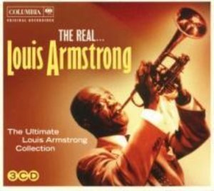 The Real...Louis Armstrong