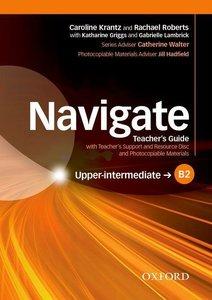 Navigate: B2 Upper-intermediate. Teacher\'s Guide with Teacher\'