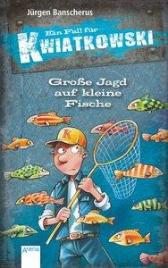Ein Fall für Kwiatkowski. Große Jagd auf kleine Fische
