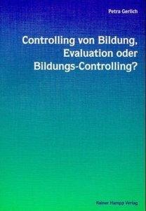 Controlling von Bildung, Evaluation oder Bildungs-Controlling?