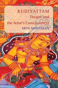 """Kudiyattam"" Theatre and the Actor S Consciousness"