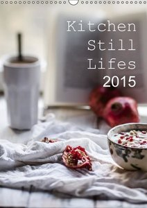 Kitchen Still Lifes 2015 / UK-Version / Birthday Calendar (Wall