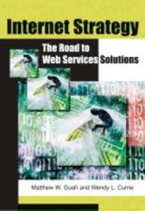 Internet Strategy: The Road to Web Services Solutions