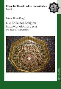Die Rolle der Religion im Integrationsprozess