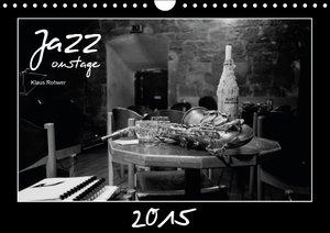 Jazz onstage (Wall Calendar 2015 DIN A4 Landscape)
