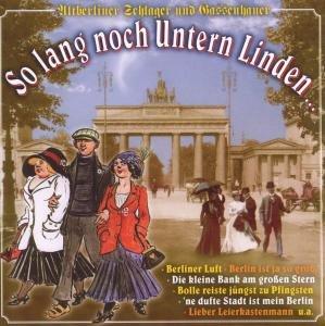 So Lang Noch Untern Linden