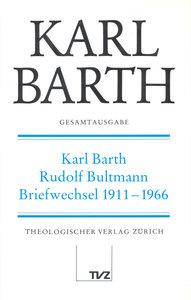 Gesamtausgabe Bd 1 - Karl Barth / Rudolf Bultmann Briefwechsel