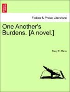 One Another's Burdens. [A novel.] Vol. III.