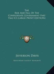 The Rise And Fall Of The Confederate Government Part Two V2 (LAR