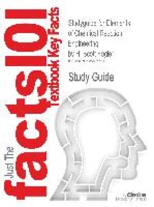 Studyguide for Elements of Chemical Reaction Engineering by Fogl