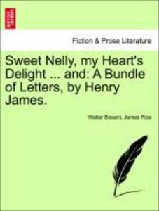 Sweet Nelly, my Heart's Delight ... and: A Bundle of Letters, by