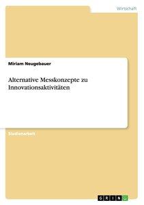 Alternative Messkonzepte zu Innovationsaktivitäten