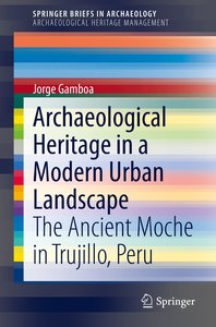 Archaeological Heritage in a Modern Urban Landscape