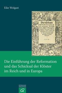 Die Einführung der Reformation und das Schicksal der Klöster im