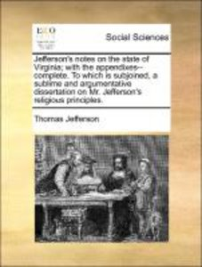 Jefferson's notes on the state of Virginia; with the appendixes-