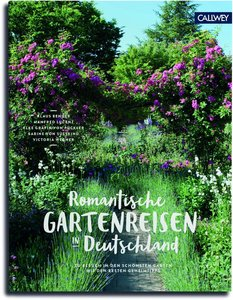 Romantische Gartenreisen in Deutschland