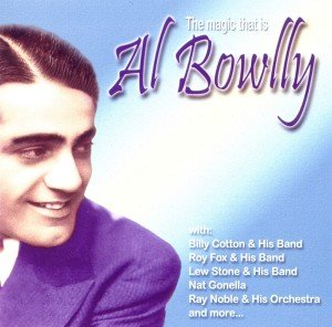 The Magic That Is..Al Bowlly
