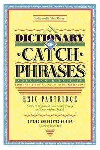 Dictionary of Catch Phrases