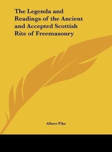 The Legenda and Readings of the Ancient and Accepted Scottish Ri