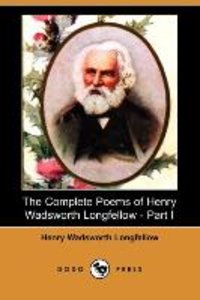The Complete Poems of Henry Wadsworth Longfellow - Part I (Dodo