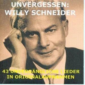 Unvergessen:Willy Schneider
