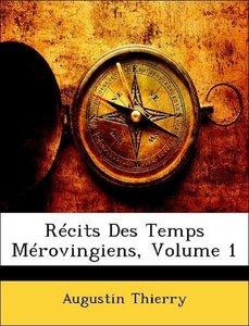 Récits Des Temps Mérovingiens, Volume 1