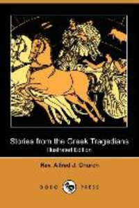Stories from the Greek Tragedians (Illustrated Edition) (Dodo Pr