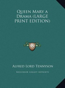 Queen Mary a Drama (LARGE PRINT EDITION)