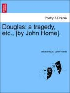 Douglas: a tragedy, etc., [by John Home].