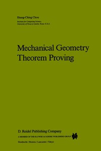 Mechanical Geometry Theorem Proving