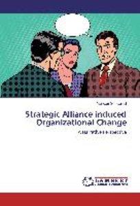 Strategic Alliance induced Organizational Change