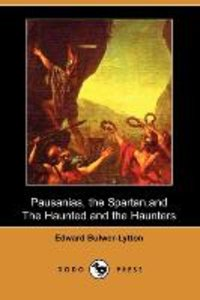 Pausanias, the Spartan, and the Haunted and the Haunters (Dodo P