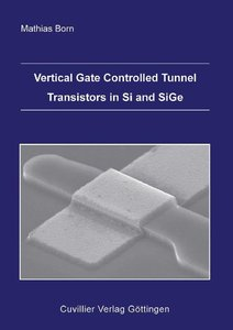 Vertical Gate Controlled Tunnel Transistors in Si and SiGe