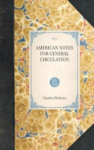 American Notes for General Circulation.