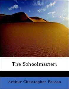 The Schoolmaster.