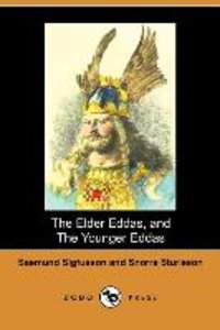 The Elder Eddas, and the Younger Eddas (Illustrated Edition) (Do