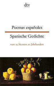 Poemas espanoles / Spanische Gedichte vom 15. bis zum 20. Jahrhu