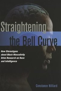 Straightening the Bell Curve: How Stereotypes about Black Mascul