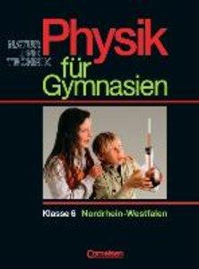 Physik für Gymnasien. 6. Schuljahr NRW. Neue Ausgabe