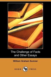 The Challenge of Facts and Other Essays (Dodo Press)