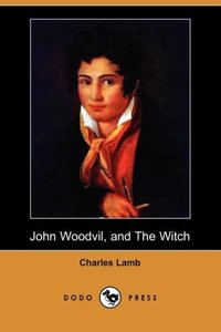 John Woodvil, and the Witch (Dodo Press)