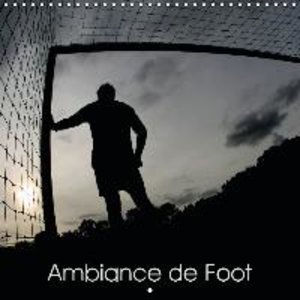 Ambiance de Foot (Calendrier mural 2015 300 × 300 mm Square)