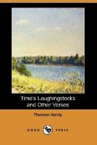 Time's Laughingstocks and Other Verses (Dodo Press)