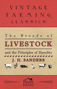 The Breeds of Live Stock and the Principles of Heredity