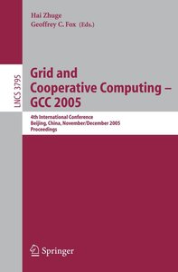 Grid and Cooperative Computing - GCC 2005