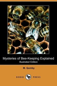 Mysteries of Bee-Keeping Explained (Illustrated Edition) (Dodo P
