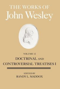 The Works of John Wesley, Volume 12