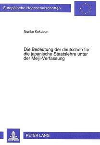 Die Bedeutung der deutschen für die japanische Staatslehre unter
