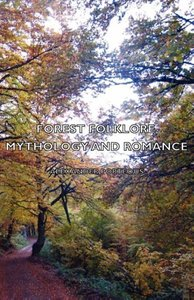 Forest Folklore, Mythology and Romance