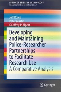 Developing and Maintaining Police-Researcher Partnerships to Fac